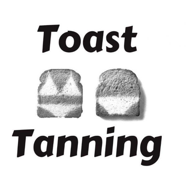 Toast Tanning